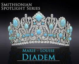 Smithsonian Spotlight Series: The Marie-Louise Diadem