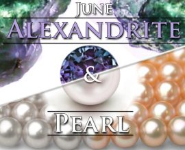 Gemstones of the Month: Alexandrite and Pearl