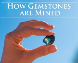Rock to Ring: How Gemstones are Mined, Part One