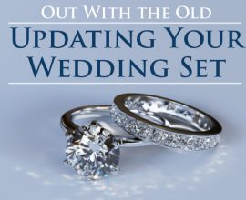 Out with the Old: Updating Your Wedding Set
