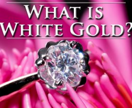 What is White Gold? Everything You Need to Know About This Popular Jewelry Metal
